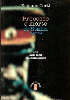 Eugenio Corti - Processo e morte di Stalin