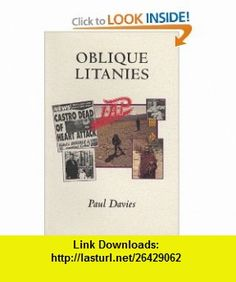 Oblique Litanies Nine Conversations and an Afterthought (9781550221572) Paul Davies , ISBN-10: 1550221574  , ISBN-13: 978-1550221572 ,  , tutorials , pdf , ebook , torrent , downloads , rapidshare , filesonic , hotfile , megaupload , fileserve