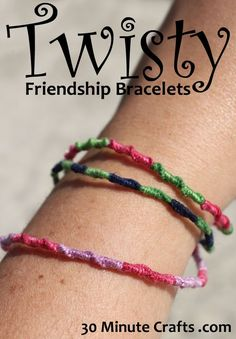 Twisty Friendship Bracelets at 30 Minute Crafts