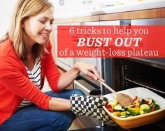 6 Tricks to Help You Bust Out of a Weight-Loss Plateau http://www.dedicatedfitmom.com