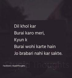 Burai hi kro muje fark nhi padta ab😆 Funny Attitude Quotes, Girly Quotes, True Quotes, Funny Quotes, Zindagi Quotes, Reality Quotes, Poetry Quotes, Urdu Poetry, Heartbroken Quotes