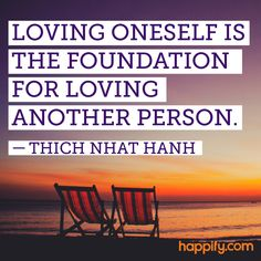 This is Everyone's First Step to Love… - Thich Nhat Hanh