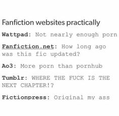 Wattpad: Porn but written in first person by a porn gods live there and they love writing Tumblr Stuff, Tumblr Posts, Tumblr Funny, Funny Memes, Hilarious, Funny Shit, Writing Tips, Writing Prompts, Otp