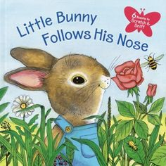 Little Bunny Follows His Nose (Scented Storybook) by Katherine Howard,http://www.amazon.com/dp/0375826440/ref=cm_sw_r_pi_dp_aIw6sb05ZCFAT5HE