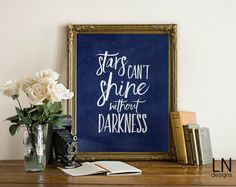 INSTANT 'Stars can't shine without darkness' by mylovenotedesigns