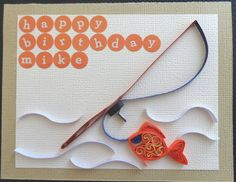 Quilled Men's / Boy's Fishrod and Fish Birthday Card by Karen Miniaci. Quilling Supplies from 'Quilled Creations'