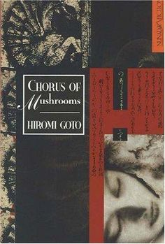 "Hiromi Goto's ""Chorus of Mushrooms"" - Japanese Canadian magic realism"