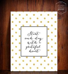 Start Each Day with a Grateful Heart- Spotty Gold Foil- Inspirational Quote Spotty Printable nursery wall decor INSTANT DOWNLOAD