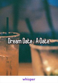 Dream Date : A Date.