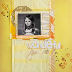Layout for 123 Get Scrappy DT: Wonderful You #Scrapbooking