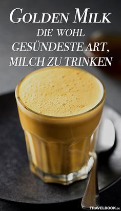 Golden Milk - the healthiest way to drink Golden Milk – die wohl gesündeste Art, Milch zu trinken Golden Milk – the healthiest way to drink milk – TRAVELBOOK - Smoothie Drinks, Detox Drinks, Healthy Smoothies, Healthy Drinks, Smoothie Recipes, Healthy Recipes, Golden Drink, Superfood, Curcuma Latte