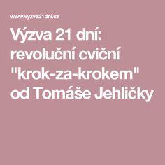 """Výzva 21 dní: revoluční cviční """"krok-za-krokem"""" od Tomáše Jehličky"""