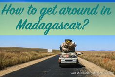 Getting around in Madagascar Upon arrival in Antananarivo (Tana), the capital, we had a transfer to our hotel. Madagascar, Transportation, How To Find Out, Road Trip, How To Plan, Check, Road Trips