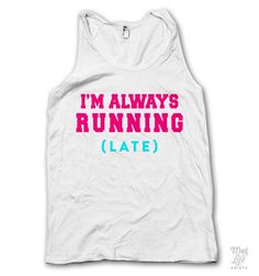 I'm Always Running Tank