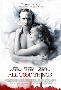 All Good Things (2010)   Mr. David Marks was suspected but never tried for killing his wife Katie who disappeared in 1982, but the truth is eventually revealed.
