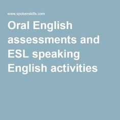 english oral test The following oral test questions are what you would see for the psc oral test however, you can see these types of questions for any oral exam for english as a second language learners as a quick reminder there are four parts to the psc oral exam.
