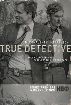 TRUE DETECTIVE: The lives of two detectives, Rust Cohle and Martin Hart, become entangled during a 17-year hunt for a serial killer in Louisiana.