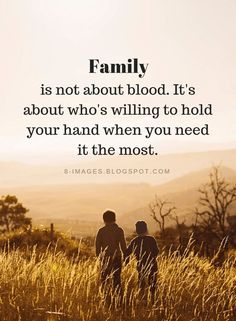 , Family is not about blood. It's about who's willing to hold your hand when you need , Family Quotes Family is not about blood. It's about who's willing to hold your hand when you need it the most. Friends Are Family Quotes, Best Family Quotes, Family Humor, All Family, Poems About Family Love, Christmas Family Quotes, Friends Become Family Quotes, Family Sayings, Broken Family Quotes