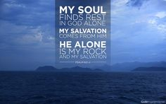 My soul finds rest in God alone.