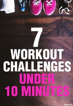 Everyone can spare 10 minutes from their day to dedicate to getting healthy--so try one of our 7 Workout Challenges Under 10 Minutes!