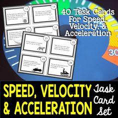 Speed, velocity, and acceleration task cards.  40 different cards that teach these difficult concepts