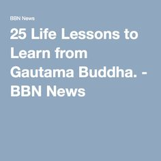 25 Life Lessons to Learn from Gautama Buddha. - BBN News
