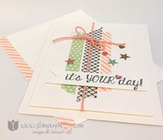 It's Your Day- http://www.stampinpretty.com/2014/06/pals-new-catalog-june-blog-hop.html More details & Stampin' Up! card ideas on my Stampin' Pretty blog, stampinpretty.com. Mary Fish, Independent Stampin' Up! Demonstrator.