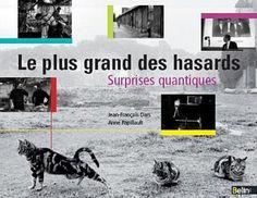 Le plus grand des hasards -Surprises quantiques de Jean-François Dars