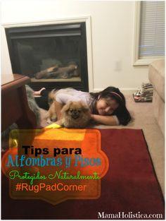 #Tips para #Alfombras y Pisos Protegidos Naturalmente #RugPadCorner #mamaholistica @rugpadcorner