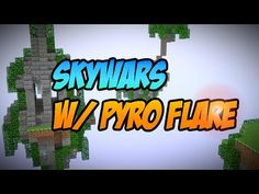 Skywars W/ Pyro Flare