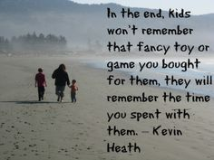 Money Cant Buy Time Spent With Your Kids Life Truths To Live By