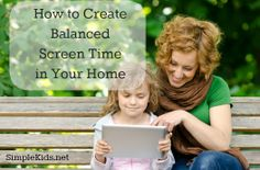 How to Create Balanced Screen Time in Your Home - Valarie Budayr for SimpleKids.net