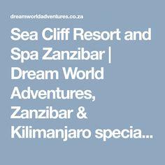 Sea Cliff Resort and Spa Zanzibar Sea Cliff, Kilimanjaro, Spa, Adventure, World, The World, Adventure Game, Adventure Books, Earth