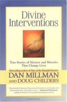 Divine Interventions: True Stories of Mysteries and Miracles That Change Lives - Book by Dan Millman & Doug Childers Dan Millman, Book Of Life, True Stories, Bookshelves, Personal Development, Mystery, Author, Peace, Change