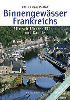 David Edwards-May,. David, River, Outdoor Decor, Products, Boating Holidays, Filling Station, France, Water, Tips