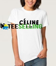 Celine Dion T-SHIRT Adult UNISEX Price: 15.50 #hoodie Cute Graphic Tees, Graphic Shirts, Celine Dion, Workout Shirts, How To Look Better, Unisex, Hoodies, Tops, Women