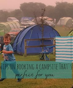 Tips on booking the perfect campsite for you, and simple holiday preparations - Bubbablue and me
