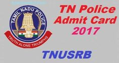 TN Police Constable Admit Card 2017: TNUSRB Department was released 15711 Vacancies. TNUSRB was release vacancies like Jail Warder, Constable and Fireman Posts.