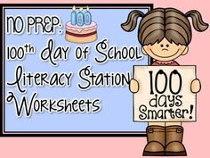 100th Day of School literacy station worksheets for third and fourth grades!