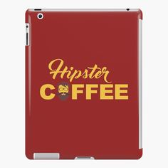 'Coffee for hipsters' iPad Case/Skin by StefaniaAlina Lip Designs, Coffee Time, Ipad Case, My Arts, Product Launch, Phone Cases, Art Prints, Printed