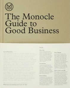 It's a book that should be thumbed and used. It's a manual and a manifesto, a guide and a good read. by Monocle. Edited by Monocle. Place of Publication Berlin.