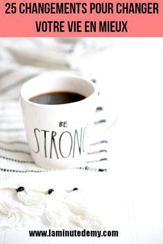 25 changements pour changer votre vie en mieux !