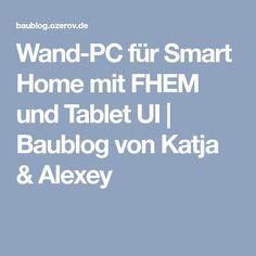 Wand-PC für Smart Home mit FHEM und Tablet UI | Baublog von Katja & Alexey