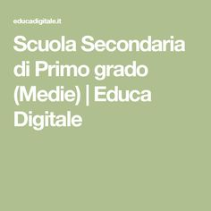 Scuola Secondaria di Primo grado (Medie) | Educa Digitale