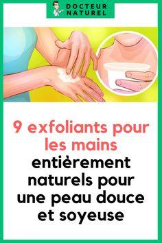 9 exfoliants pour les mains entièrement naturels pour une peau douce et soyeuse #main #peau #remede #naturel #gommage Exfoliant, Hand Scrub, Skin Care Remedies, Natural Skin, Smooth Skin, Beauty Recipe, Natural Remedies