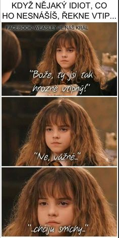 Read Chciju smíchy😂😑😒 from the story Harry Potter JOKES by EmMarauder (ᴸᴬᴰᵞ ˢᴬᴿᶜᴬˢᴹ) with 945 reads. Text Message Meme, Funny Memes, Hilarious, Weird Words, Harry Potter Jokes, Smile Photo, Man Humor, Hogwarts, I Laughed