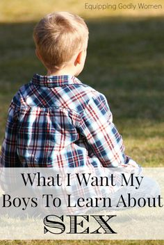 Society sends the wrong message about sex. So does the church. Here are six things I want my boys to learn about sex instead. I hope they do.