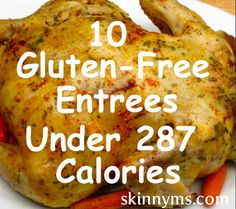 Have you, or someone you know, been diagnosed as gluten intolerant? If so, browse our 10 Gluten-Free Entrees Under 287 Calories