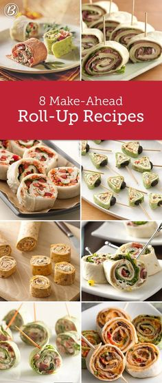 8 Easy Roll-Up Recipes   These make-ahead wonders never fail to impress. From classic BLT roll-ups to creative portable pinwheels, here are eight of our favorites!