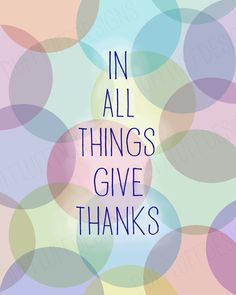 In all things give thanks digital art print file